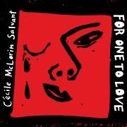 Cécile McLorin Salvant - For One To Love - Cover Image