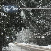 Winterlark - When Does Love Go South? - Cover Image